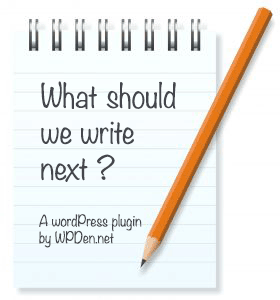 Advanced What should we Write about next? - WordPress Plugin